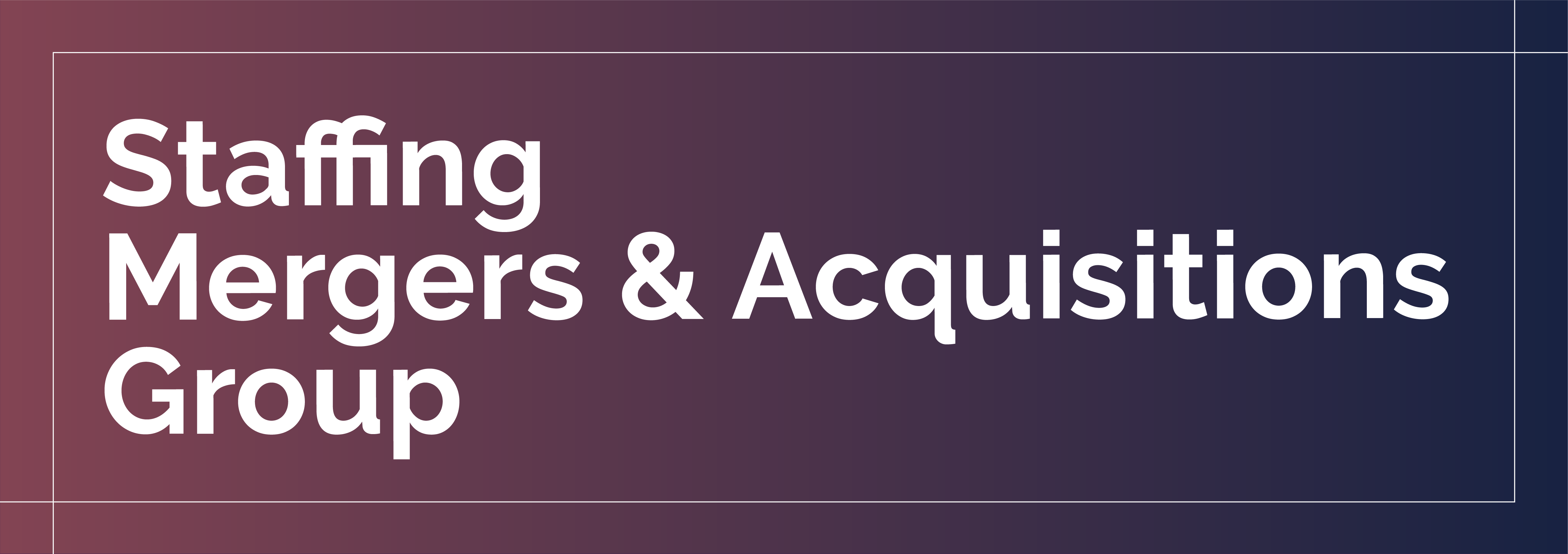 smag,staffing,mergers,acquisitions,group